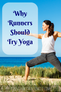 Yoga for Runners! Why Runners Should Try Yoga: The 3 top reasons why adding in yoga will make you a better runner.