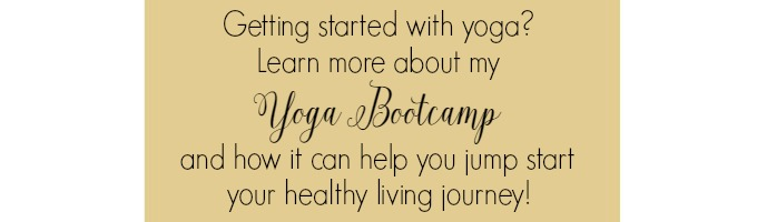 Learn more about my yoga bootcamp and how it can help you jumpstart your healthy living journey!