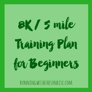 8K and 5 Mile Training Plan for Beginners