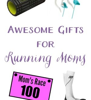 Awesome Gifts for Running Moms