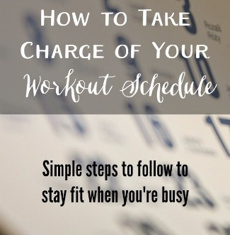 How to Take Charge of Your Workout Schedule