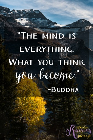 "Motivational and inspirational quote: ""The mind is everything. What you think you become."" -Buddha"