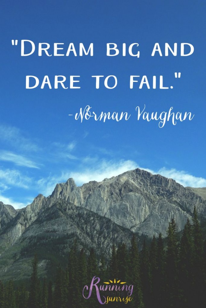"Motivational and inspirational quote: ""Dream big and dare to fail."" -Norman Vaughan"