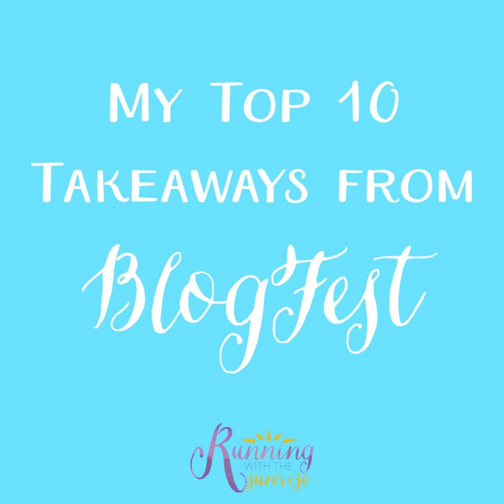 My top 10 takeaways from #BlogFest: what I learned from attending, and what might help you be a better blogger, too.
