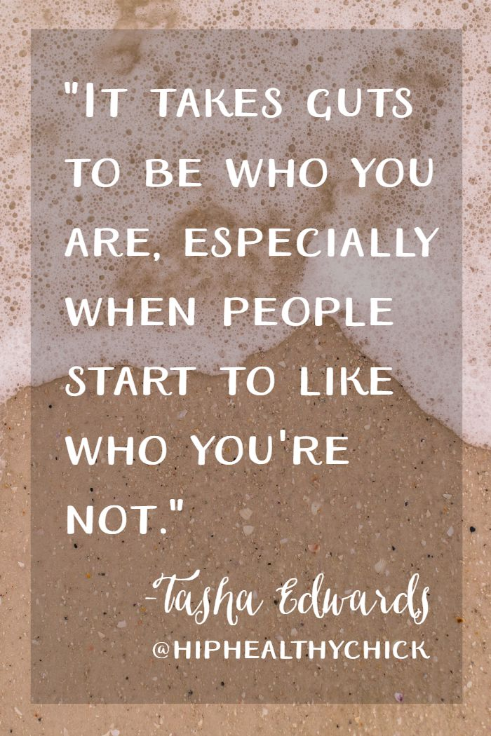 "Inspirational and motivational quote: ""It takes guts to be who you are, especially when people start to like who you're not."""