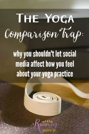 The yoga comparison trap: why you shouldn't let social media affect how you feel about your yoga practice.