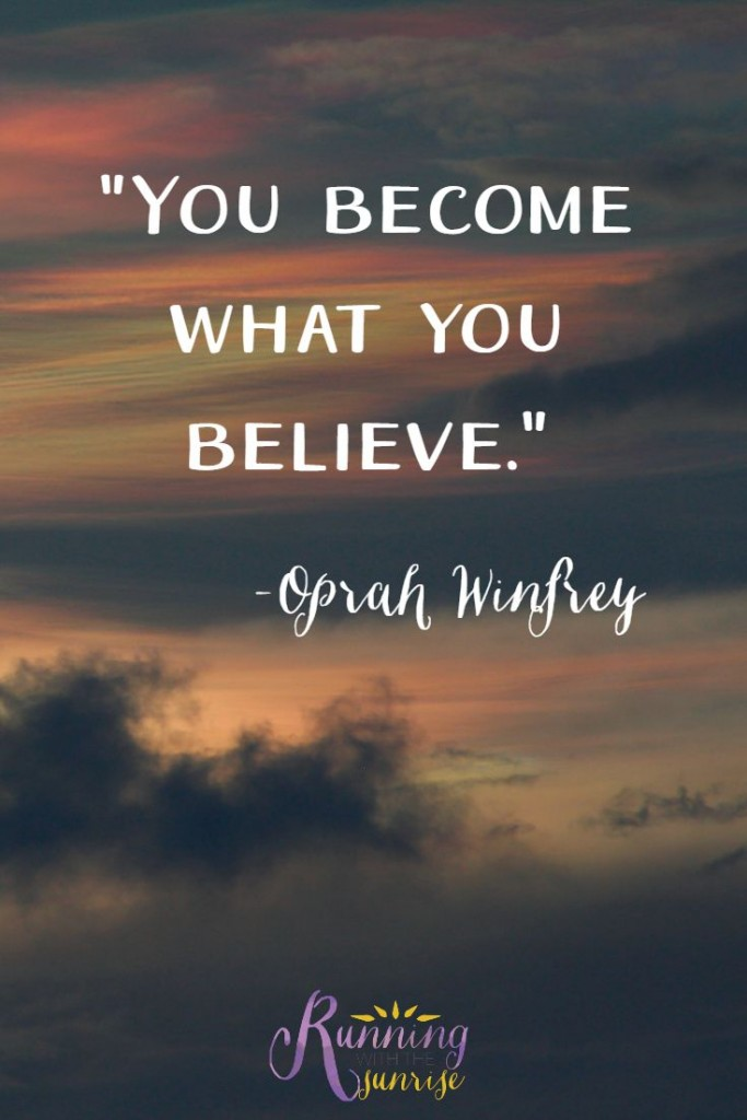 "Motivational quote: ""You become what you believe."""
