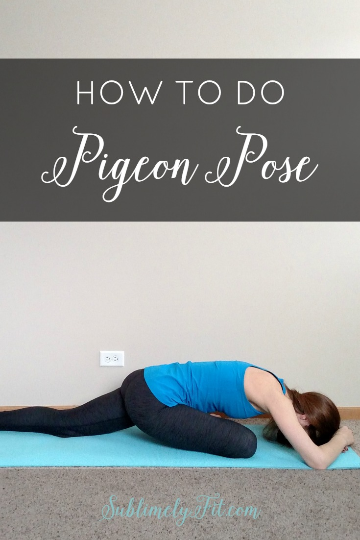 A step-by-step guide for how to practice Pigeon Pose.