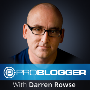Best podcasts for bloggers: ProBlogger Podcast