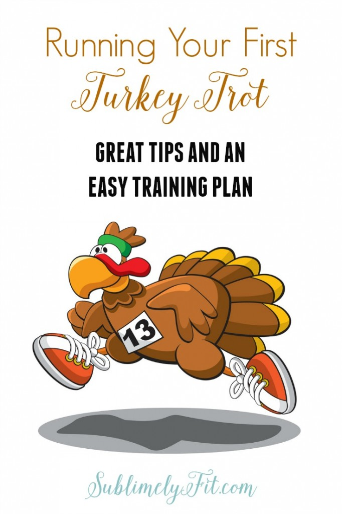 Planning to run your first Turkey Trot? Here's an easy Turkey Trot Training Pan plus some great tips to help you get ready!