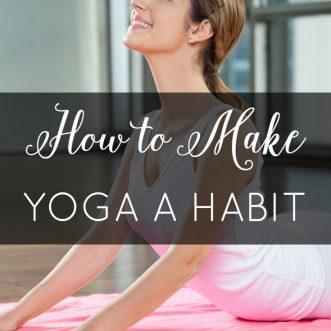 How to Make Yoga a Habit