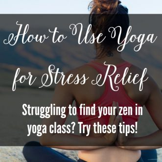 How to Use Yoga for Stress Relief