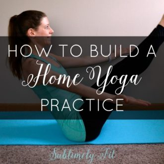 How to Build a Home Yoga Practice