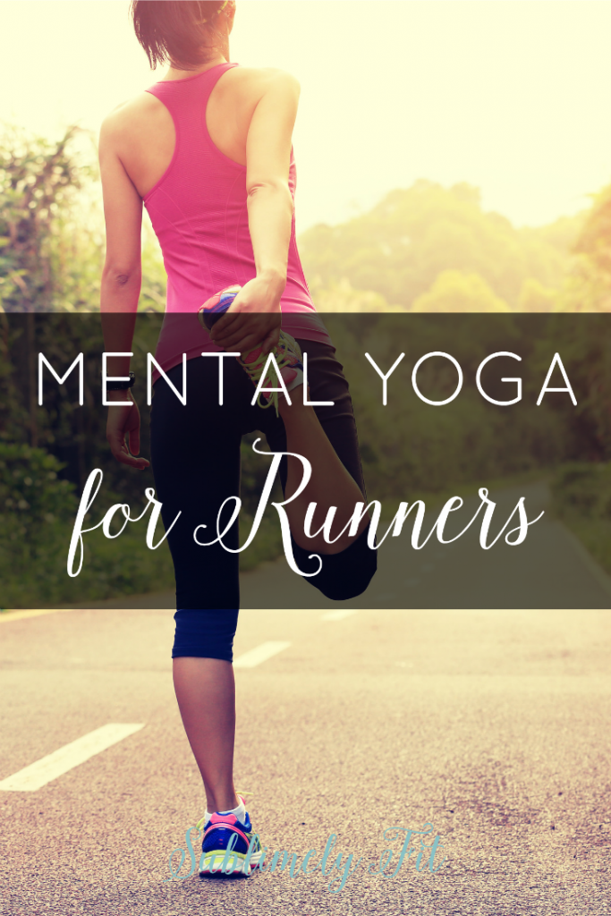Mental yoga for runners: three top lessons runners can learn from the mental side of yoga.