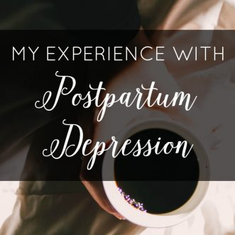 My Experience with Postpartum Depression