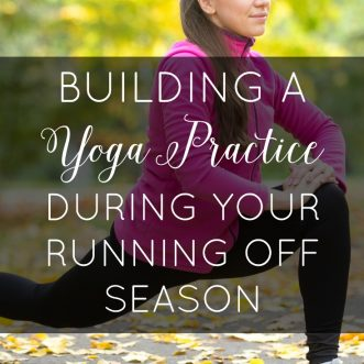 Building a Yoga Practice During Your Running Off Season