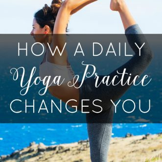 How Daily Yoga Changes You
