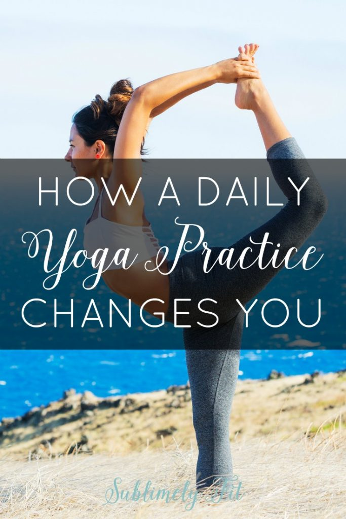 How Daily Yoga Changes You - How a daily yoga practice can totally change you from the inside out, and why it doesn't have to take a lot of time.