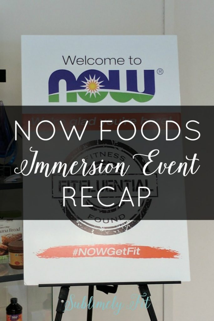 "My experience at the FitFluential Now Foods Immersion Event, AKA ""Why I'm now totally obsessed with NOW Foods"""